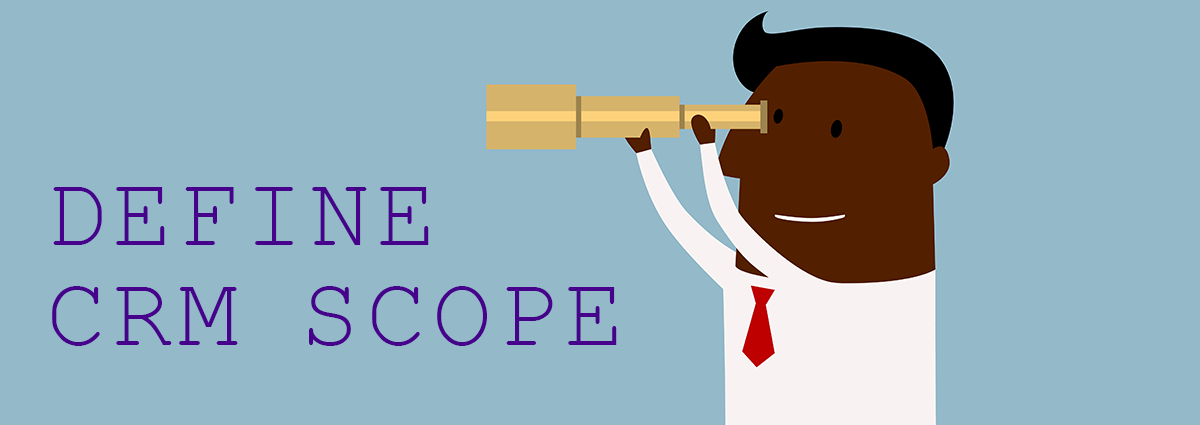 How to Define Your CRM Scope
