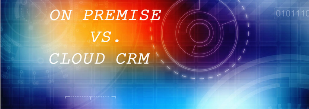 On-Premise vs Cloud CRM Comparison