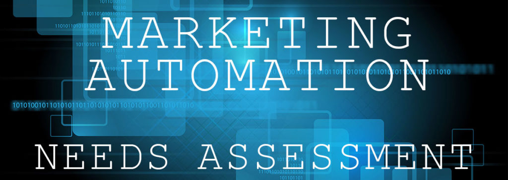 The Need for Marketing Automation Needs Assessment