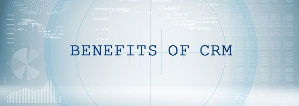 Top Business Benefits of CRM Systems