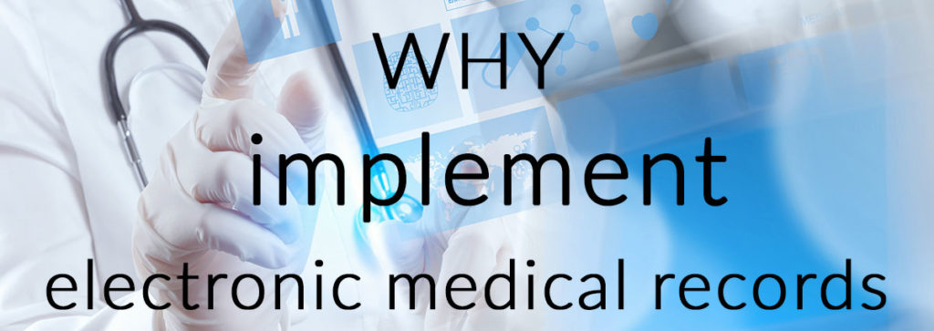 Why Implement Electronic Medical Records?