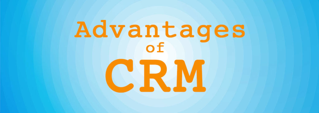 7 Advantages of CRM Software