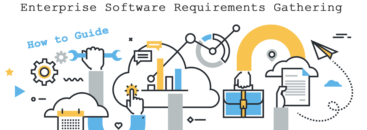Business Requirements Gathering  for Enterprise Software Selection