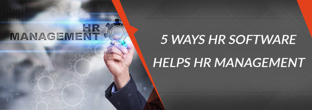 5 Ways Human Resource Software Helps HR Management