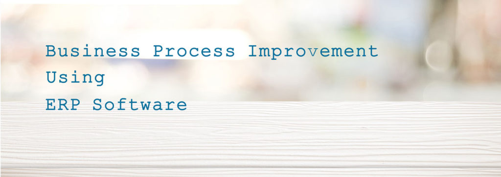 5 Business Process Improvements Using Enterprise Resource Planning Software