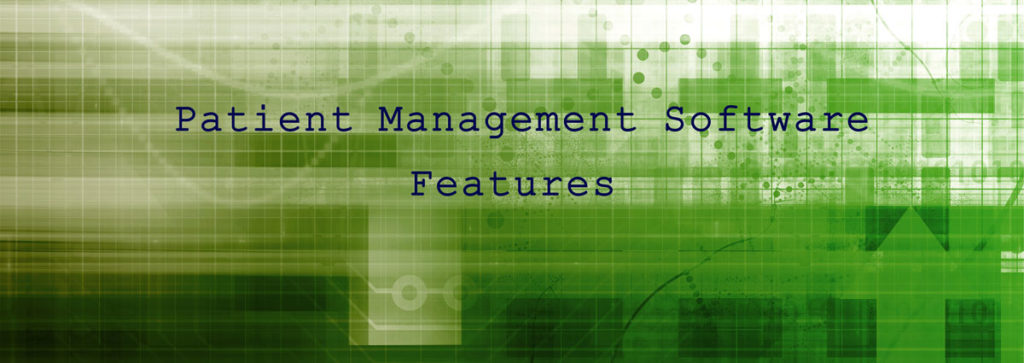 What Are the Features of Patient Management Software?