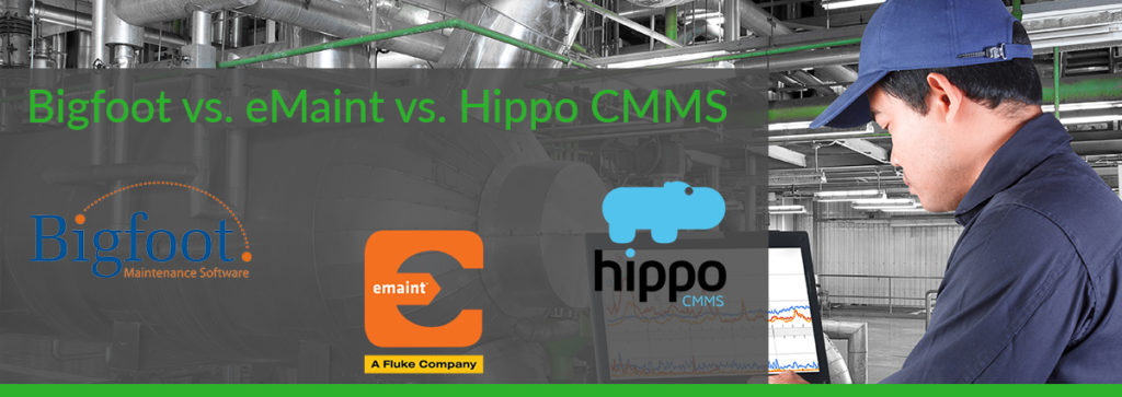 Bigfoot vs eMaint vs Hippo CMMS