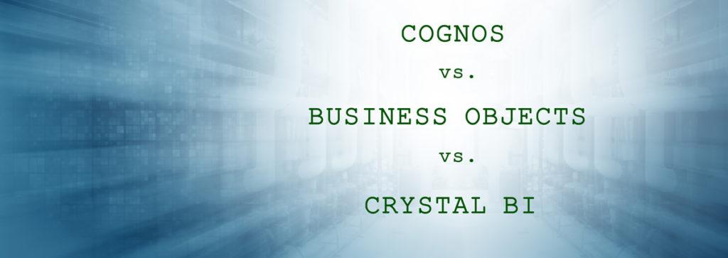 Cognos BI vs. Business Objects vs. Crystal BI