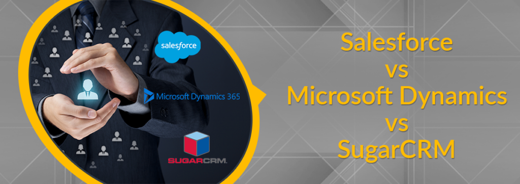 Salesforce vs Microsoft Dynamics vs SugarCRM