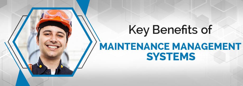 3 Key Benefits of Maintenance Management Systems