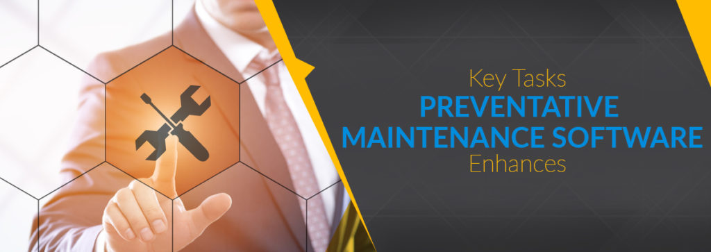 6 Key Tasks Preventative Maintenance Software Enhances