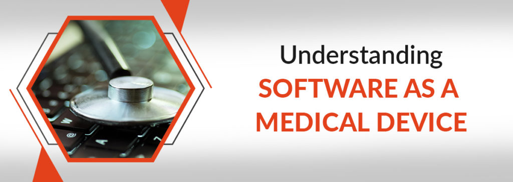 Understanding Software as a Medical Device (SaMD)