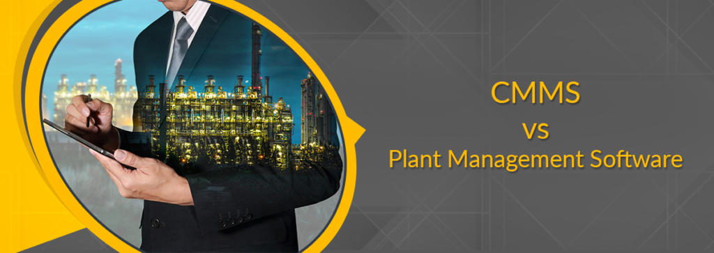 CMMS vs Plant Management Software