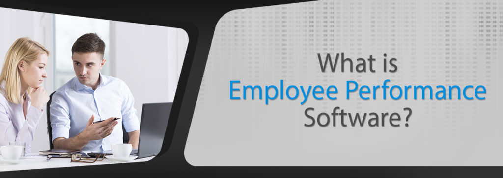 What is Employee Performance Software?