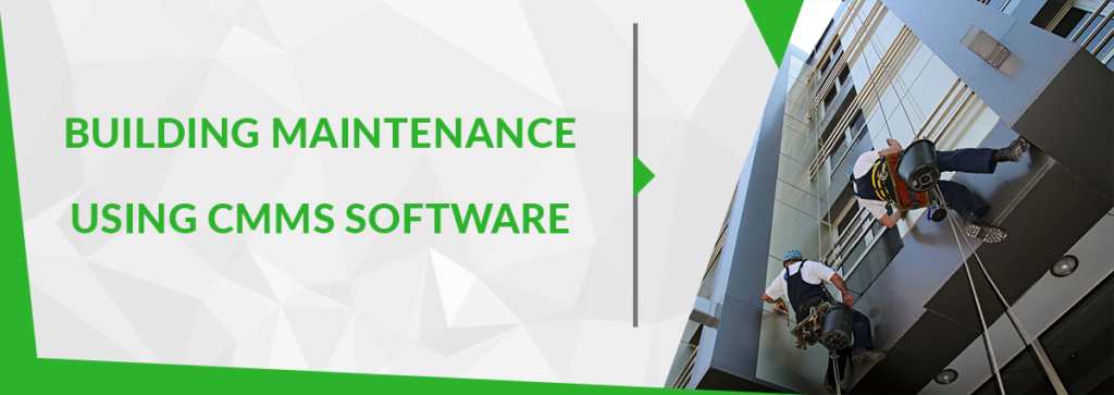 Building Maintenance Using CMMS Software