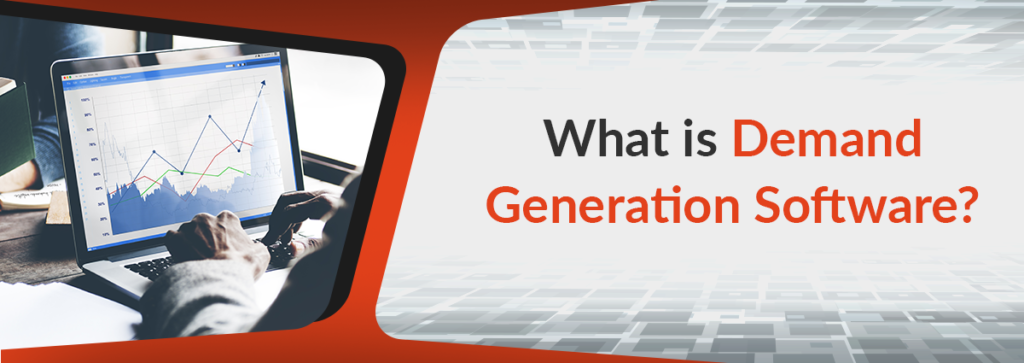 What is Demand Generation Software?