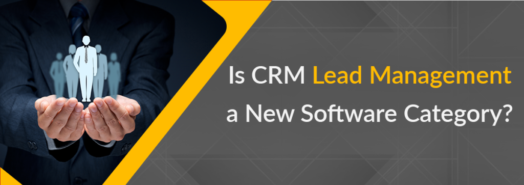 Is CRM Lead Management a New Software Category?