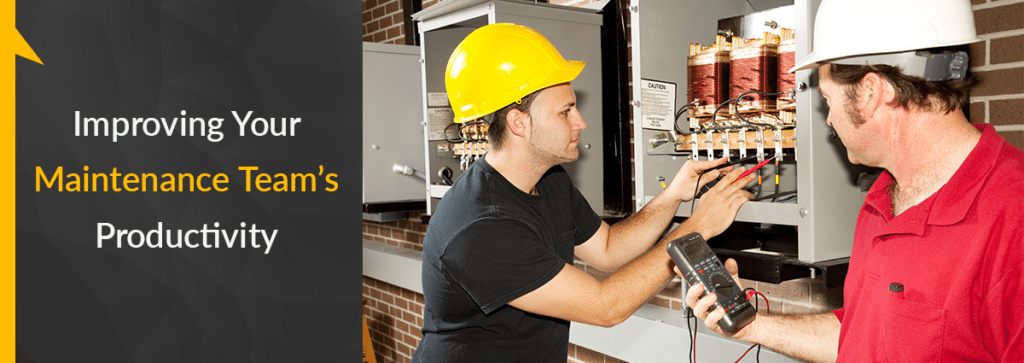 How to Improve Your Maintenance Team's Productivity