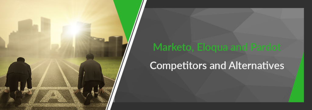 Eloqua, Pardot and Marketo Competitors: Competitive Analysis of Top 5+ Alternatives