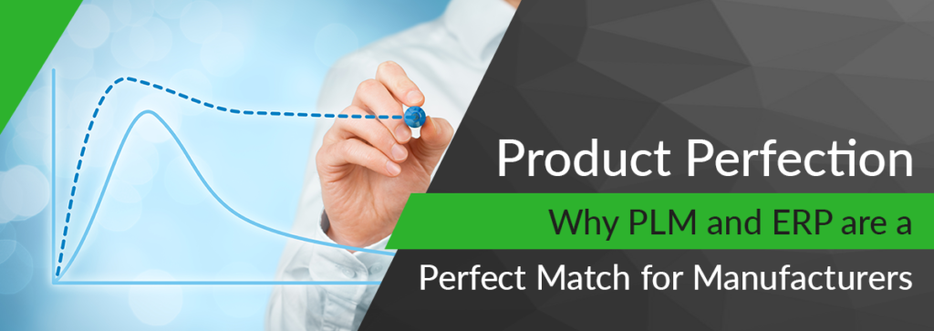 Product Perfection: Why PLM and ERP Are a Perfect Match for Manufacturers