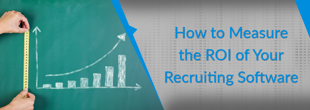 How to Measure the ROI of Your Recruiting Software