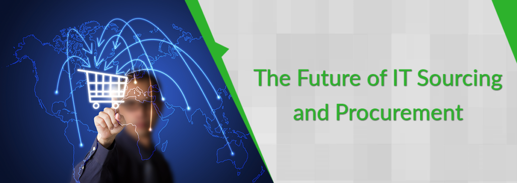 The Future of IT Sourcing and Procurement