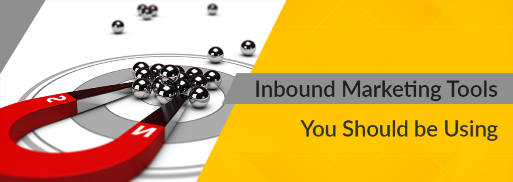 7 Inbound Marketing Tools You Should Be Using