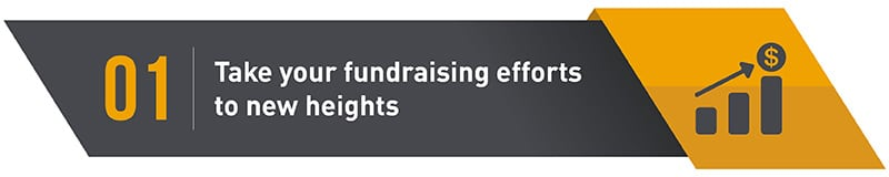 1. Take Your Fundraising Efforts to New Heights