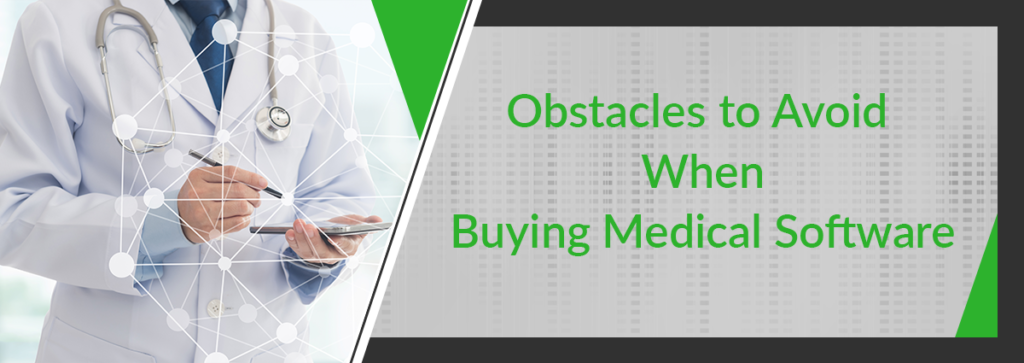 Avoid These Obstacles When Buying Medical Software