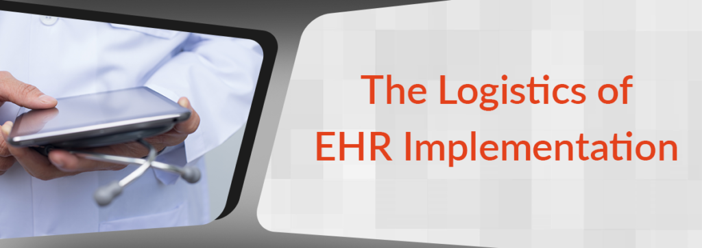 The Logistics of EHR Implementation