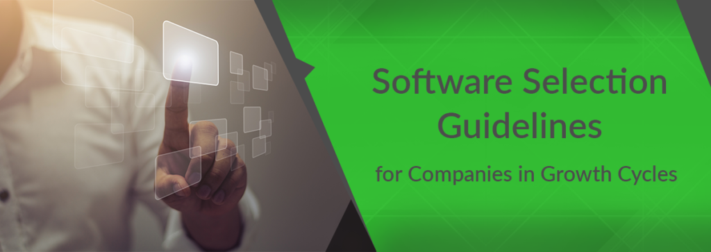 Software Selection Guidelines for Companies in Business Growth Cycles