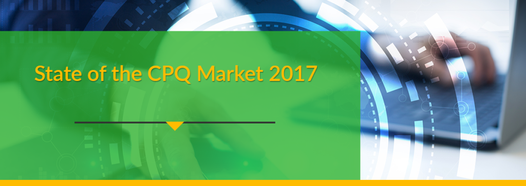 The State of the CPQ Market in 2017