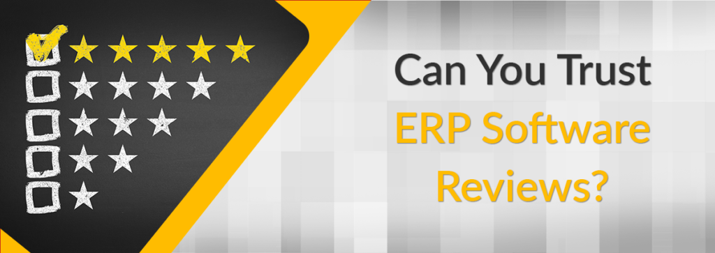 Can You Trust ERP Software Reviews?