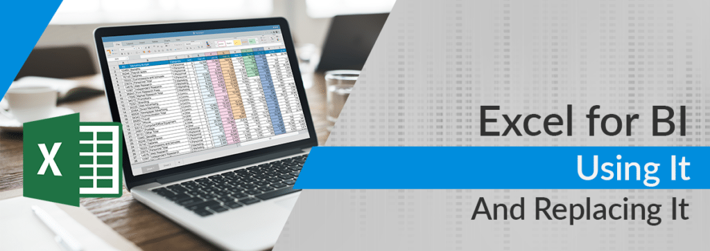 Excel for BI: Using and Replacing It