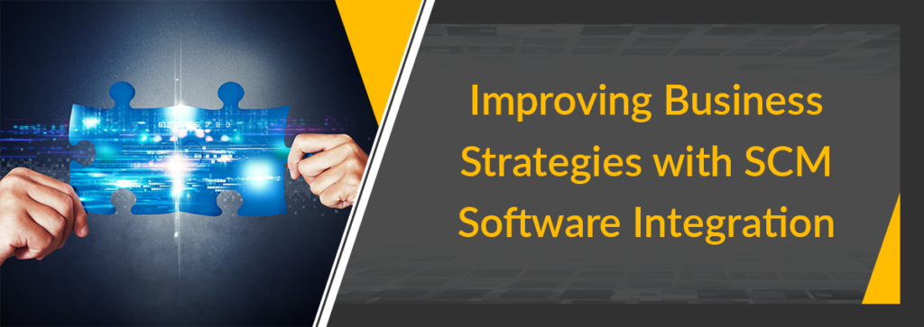 How to Improve Business Strategies with SCM Software Integration