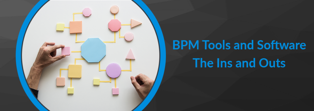 BPM Tools and Software: The Ins and Outs