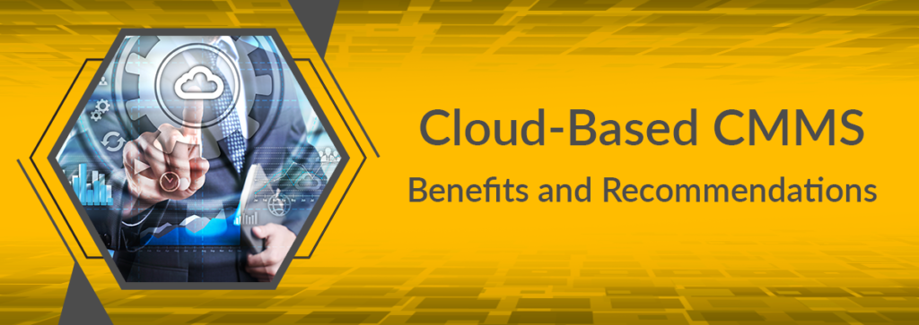 Cloud-Based CMMS: Benefits and Recommendations