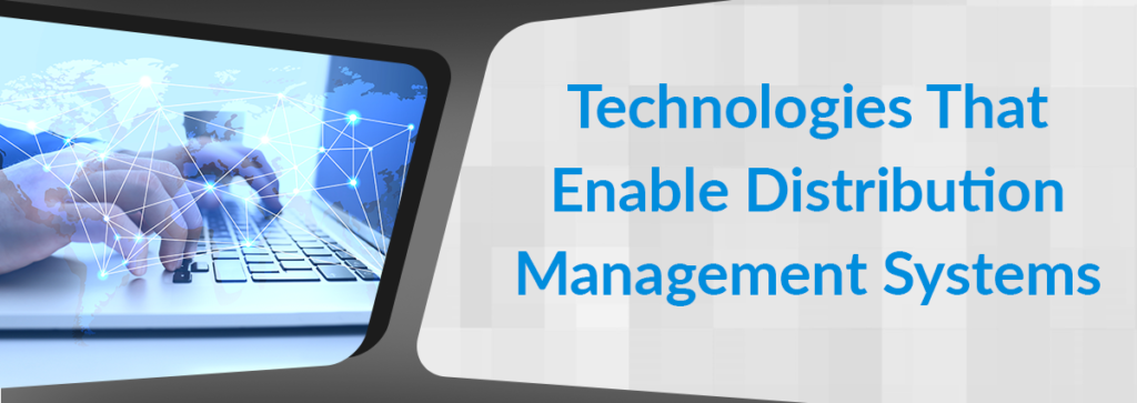 Technologies That Enable a Distribution Management System