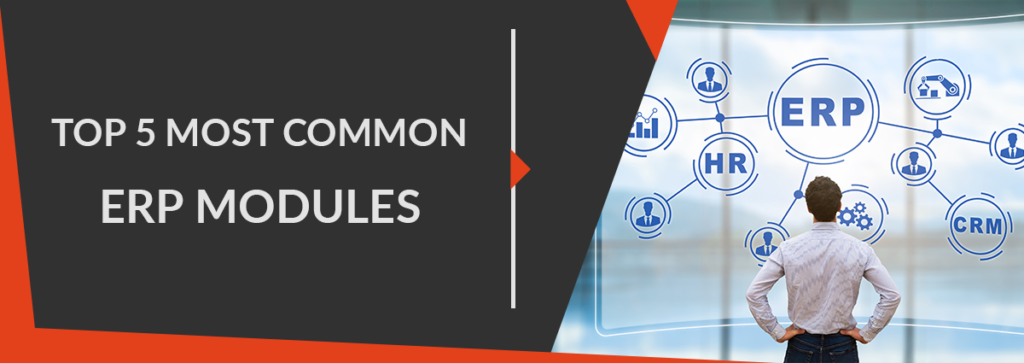 Top 5 Most Common ERP Modules