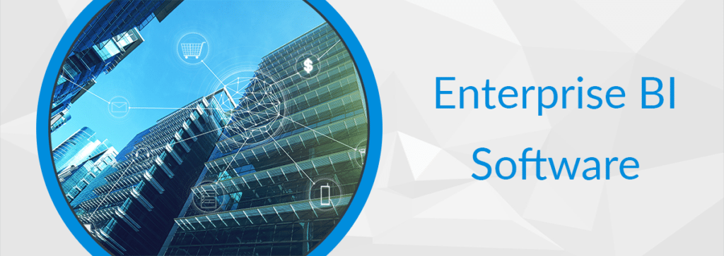 Enterprise Business Intelligence Tools: What are the Best Enterprise BI Solutions?