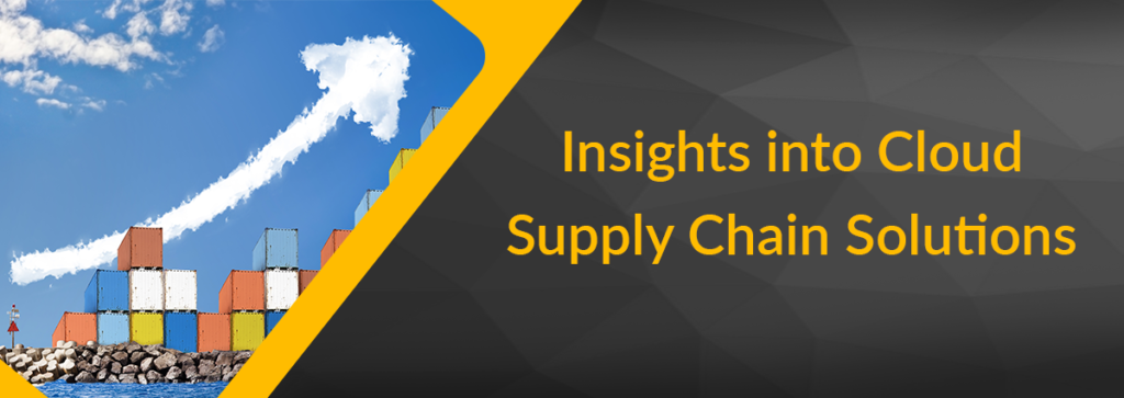 Insights into Cloud Supply Chain Solutions