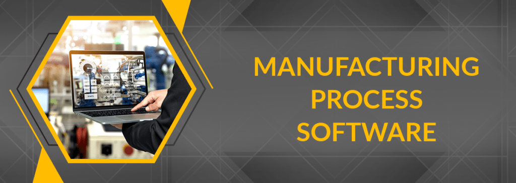 Manufacturing Process Software: How It Works