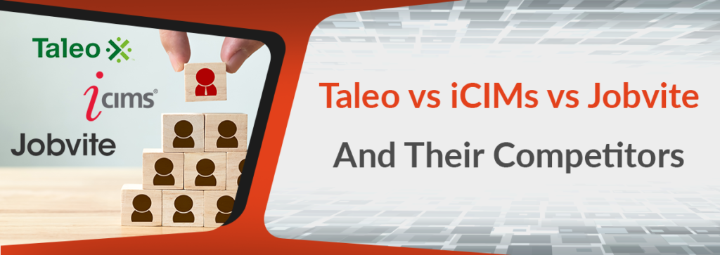 Taleo vs iCIMs vs Jobvite and Their Competitors