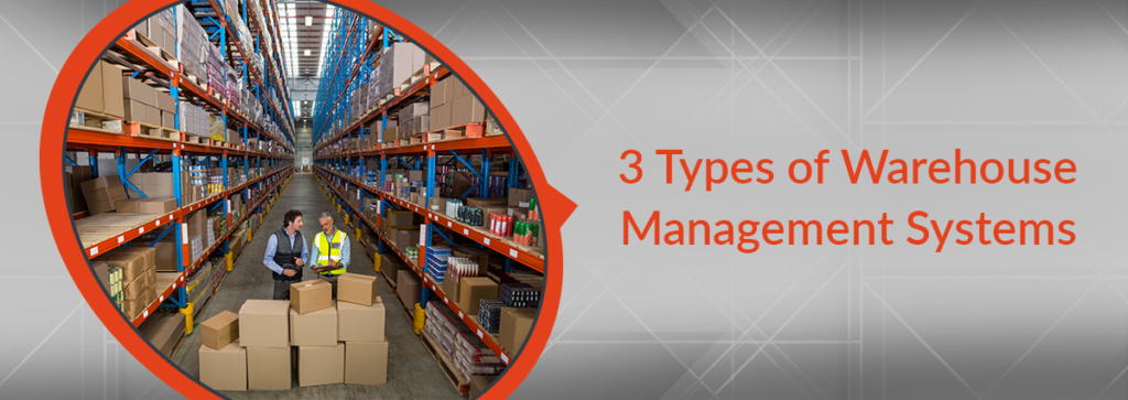 3 Types of Warehouse Management Systems