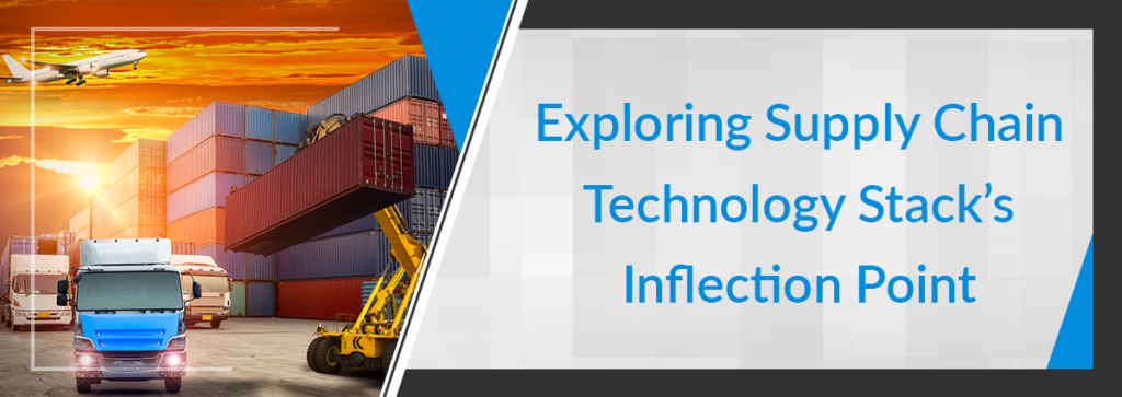 Exploring Supply Chain Technology Stack's Inflection Point