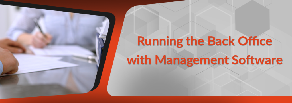 7 Improvements for Running the Back Office with Management Software