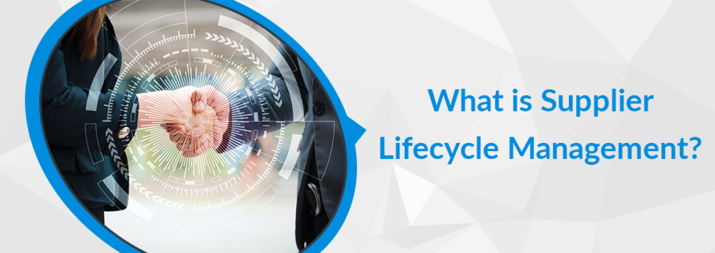 What is Supplier Lifecycle Management?