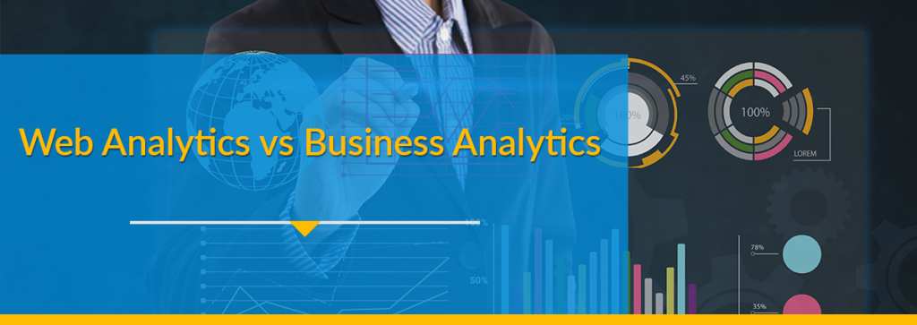 Web Analytics vs Business Analytics: What are the Differences?