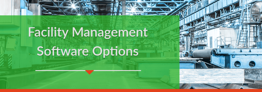 Facility Management Software Options: Deployments, Development Models and Vendors