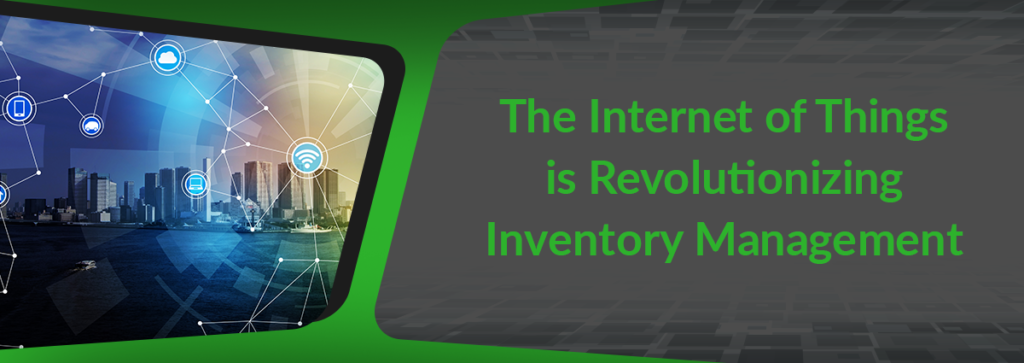 How the Internet of Things (IoT) is Revolutionizing Inventory Management